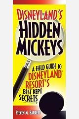 Disneyland's Hidden Mickeys: A Field Guide to the Disneyland Resort's Best-Kept Secrets Paperback