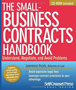 The Small-Business Contracts Handbook: Understand, negotiate, and avoid problems. (Self-Counsel Legal) by Self-Counsel Press, Inc.
