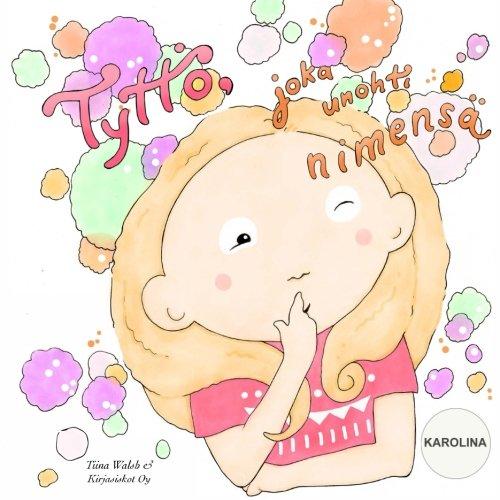 Download Tyttö, joka unohti nimensä KAROLINA (Finnish Edition) ebook