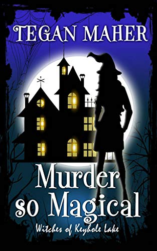 Witch Magical - Murder So Magical: Witches of Keyhole Lake Book 3 (Witches of Keyhole Lake Southern Mysteries)