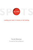 Blindspots: Leading Your Team & Ministry to Full Funding