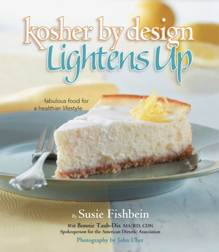 Kosher by Design Lightens Up: Fabulous food for a healthier lifestyle by Susie Fishbein