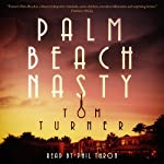 Palm Beach Nasty: A Charlie Crawford Mystery, Book 1 | Tom Turner