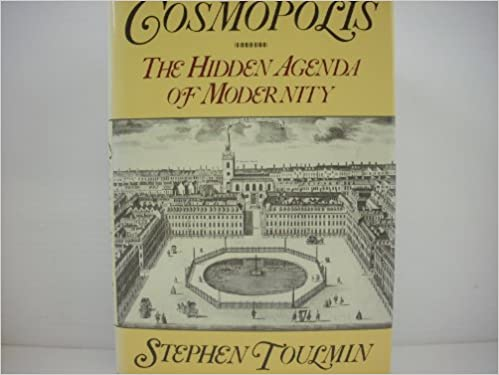 Cosmopolis: The Hidden Agenda of Modernity: Amazon.es ...
