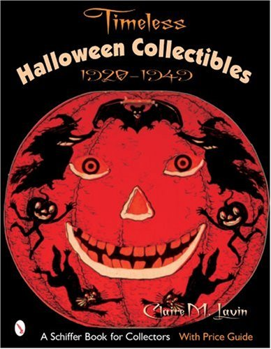 Timeless Halloween Collectibles: 1920 to 1949, a Halloween Reference Book from the Beistle Company Archive with Price Guide (Schiffer Book for Collectors) ()