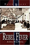 Rebel Fever : A Civil War Novel