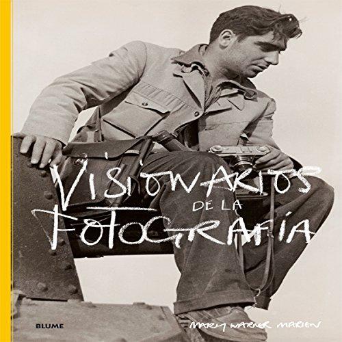 Descargar Libro Visionarios De La Fotografía Mary Warner Marien