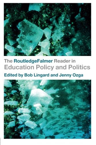 The RoutledgeFalmer Reader In Education Policy And Politics (RoutledgeFalmer Readers In Education)