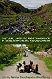 Cultural, Linguistic and Ethnological Interrelations in and Around Armenia, Dum-Tragut, Jasmine and Blasing, Uwe, 1443826456