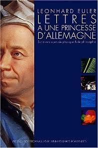 Lettres à une princesse d'Allemagne par Leonhard Euler