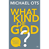 What Kind of God?: Responding to 10 Popular Accusations (English Edition)