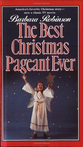 The Best Christmas Pageant Ever by Robinson, Barbara (1988) Mass Market Paperback (The Very Best Christmas Pageant Ever)