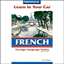 Learn in Your Car: French, Level 3 Audiobook by Henry N. Raymond, William A. Frame Narrated by  uncredited