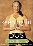 Keeping Fit in Your 50s - Flexibility