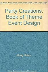 Party Creations: Book of Theme Event Design