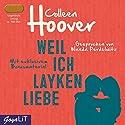 Weil ich Layken liebe Hörbuch von Colleen Hoover Gesprochen von: Wanda Perdelwitz