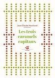 vignette de 'Les trois caramels capitaux (Jean-Claude Mourlevat)'