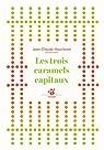 Les trois caramels capitaux par Mourlevat