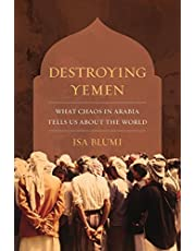 Destroying Yemen: What Chaos in Arabia Tells Us about the World