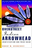 The Official Overstreet Indian Arrowhead Identification and Price Guide, 2002, Robert M. Overstreet, 0609808699