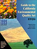 Guide to the California Environmental Quality Act, Remy, Michael H. and Thomas, Tina A., 0923956565