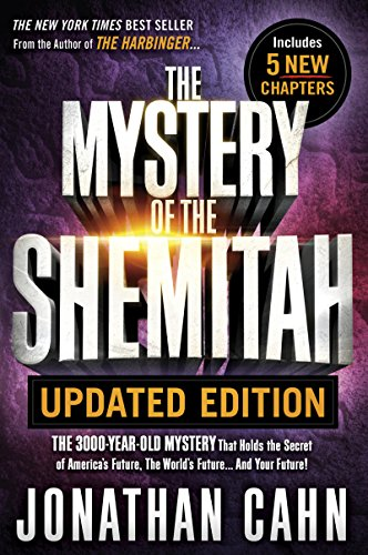 The Mystery of the Shemitah Updated Edition: The 3,000-Year-Old Mystery That Holds the Secret of America's Future, the World's Future...and Your Future! (English Edition)