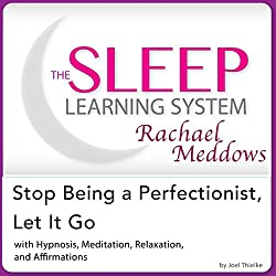 Stop Being a Perfectionist, Let It Go: Hypnosis, Meditation and Subliminal