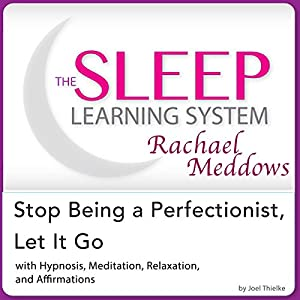Stop Being a Perfectionist, Let It Go: Hypnosis, Meditation and Subliminal Audiobook