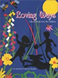 Loving Ways, a Book about Love for Children, Susan Ross, Barbara Alexander, 0972291202