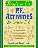 Ready-to-Use P. E. Activities for Grades 5-6, Joanne M. Landy and Maxwell J. Landy, 0136730701