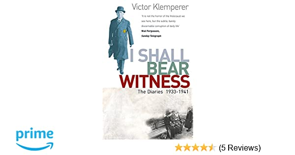 Amazon i shall bear witness the diaries of victor klemperer amazon i shall bear witness the diaries of victor klemperer 1933 41 vol 1 9780753806845 victor klemperer books fandeluxe Choice Image