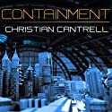 Containment Audiobook by Christian Cantrell Narrated by William Dufris