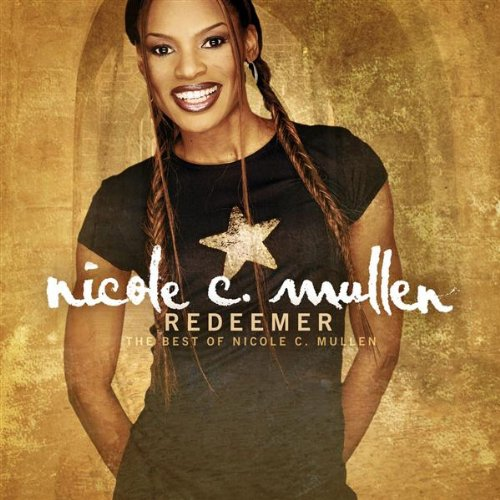 Redeemer: The Best Of Nicole C. Mullen Album Cover