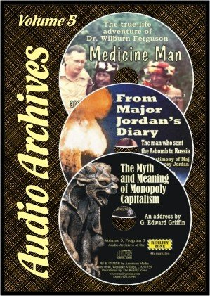 Download The Myth and Meaning of Monopoly Capitalism / Medicine Man / From Major Jordan's Diaries (Audio Archives 5) ebook