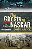 img - for The Ghosts of NASCAR: The Harlan Boys and the First Daytona 500 book / textbook / text book
