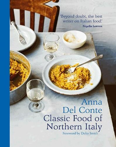 Classic Food of Northern Italy by Anna Del Conté