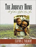 The Journey Home, Clifton Taulbert, 157178117X
