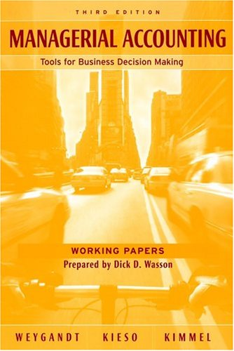 Managerial Accounting: Tools for Business Decision-Making: Working Papers (Wiley Plus Products)