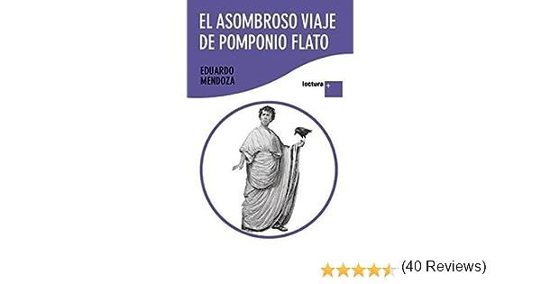 El asombroso viaje de Pomponio Flato (Lectura +): Amazon.es: Eduardo Mendoza: Libros