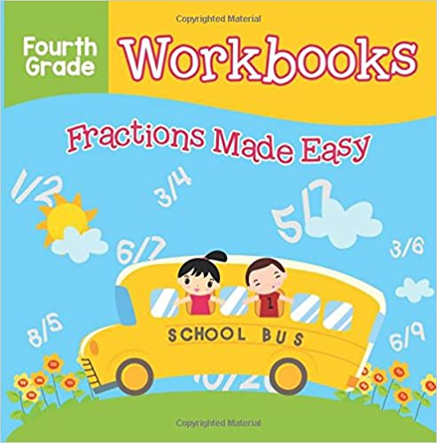 Fourth Grade Workbooks: Fractions Made Easy