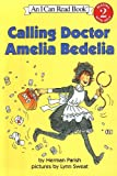 Calling Doctor Amelia Bedelia, Herman Parish, 0606326286