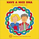 Have a Nice DNA, Fran Balkwill and Mic Rolph, 0879696109