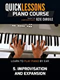 Quicklessons Piano Course - Module 5 - Improvisation and Expansion - Learn To Play Piano By Ear