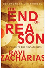 The End of Reason: A Response to the New Atheists Kindle Edition