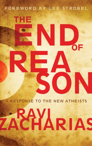 The End Of Reason A Response To The New Atheists Kindle Edition