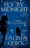 Fly by Midnight, Lauren Quick, 1494876434