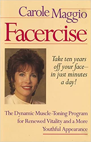 Facercise by Carole Maggio (1995-05-01): Carole Maggio ...