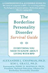 The Borderline Personality Disorder Survival Guide: Everything You Need to Know About Living with BPD Paperback