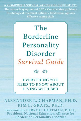 The Borderline Personality Disorder Survival Guide: Everything You Need to Know About Living with BPD ()