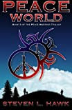 Peace World: Book 3 of the Peace Warrior Trilogy